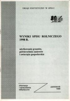 Wyniki Spisu Rolniczego 1998 r. Użytkowanie gruntów, powierzchnia zasiewów i zwierzęta gospodarskie