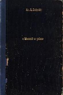 O masonii w Polsce od roku 1738 do 1822 na źródłach wyłącznie masońskich. Wyd. 2 popr. w 2 częściach