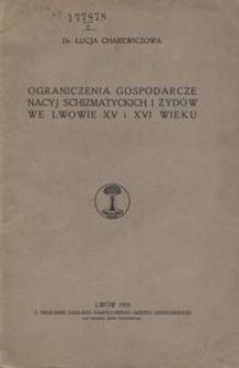 Ograniczenia gospodarcze nacyj schizmatyckich i Żydów we Lwowie XV i XVI wieku