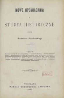 Nowe opowiadania i studya historyczne przez Kazimierza Jarochowskiego