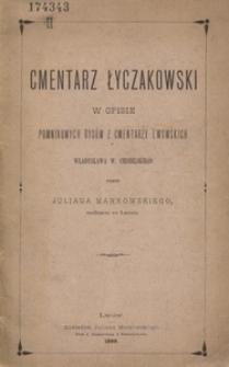 """Cmentarz Łyczakowski w opisie """"Pomnikowych rysów z cmentarzy lwowskich"""" Władysława W. Ciesielskiego"""