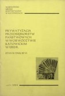 Prywatyzacja przedsiębiorstw państwowych w województwie katowickim w 1993 r. Stan w dniu 30.06