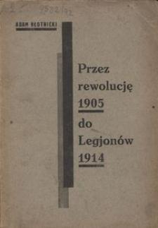 Przez rewolucję 1905 do Legjonów 1914