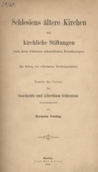 Schlesiens ältere Kirchen und kirchliche Stiftungen nach ihren frühesten urkundlichen Erwähnungen. Ein Beitrag zur schlesischen Kirchengeschichte