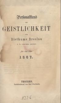 Personalstand der Geistlichkeit des Bisthums Breslau k. k. österreich. Antheils für das Jahr 1867