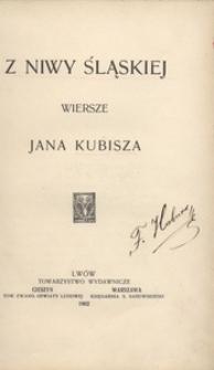 Z niwy śląskiej. Wiersze Jana Kubisza